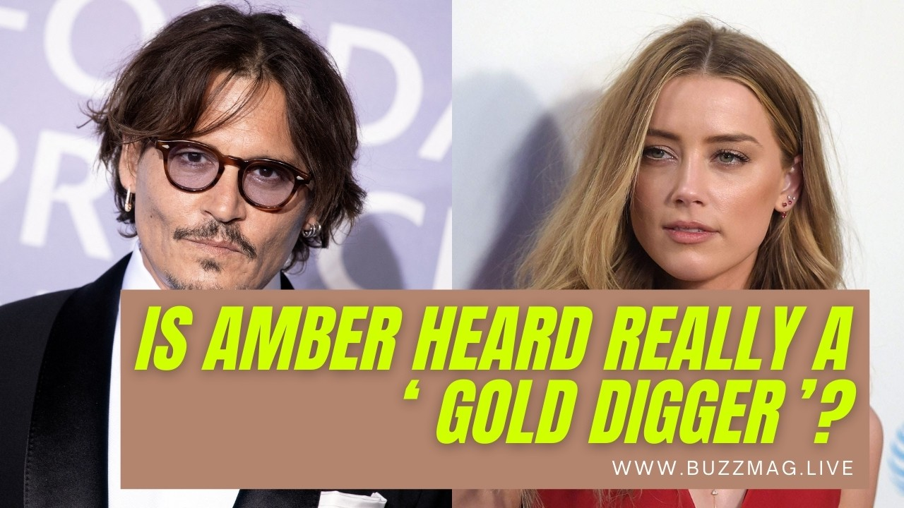 Is amber heard really a 'Gold digger'?