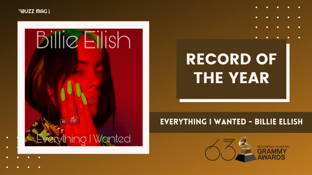 EVERYTHING I WANTED - WINNER Billie Eilish Finneas O'Connell, producer; Rob Kinelski & Finneas O'Connell, engineers/mixers; John Greenham, mastering engineer